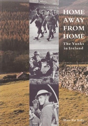 Home Away From Home: The Yanks In Ireland - World War Two - History & Archaeology - Books