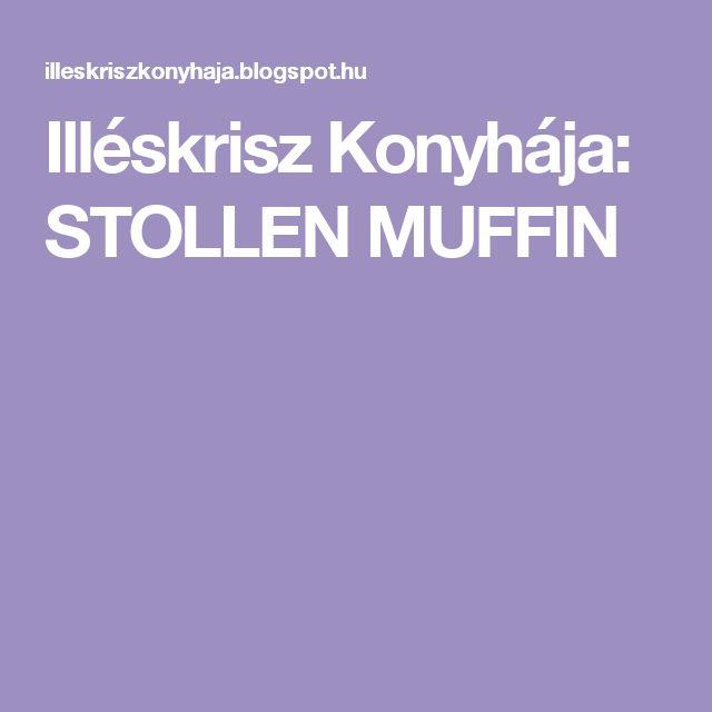 Illéskrisz Konyhája: STOLLEN MUFFIN