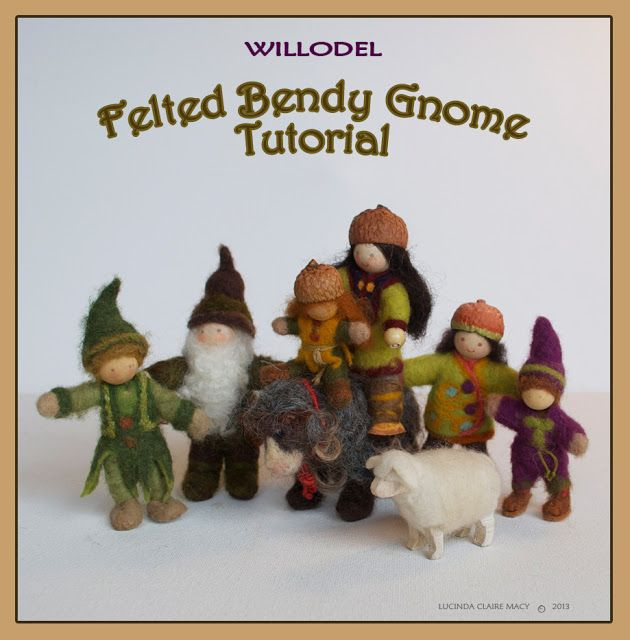 Willodel: MAKING FELTED BENDY GNOMES TUTORIAL. How to make a wired felt figure.