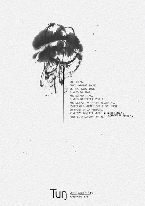 """«One thing that happens to me sometimes is that I need to stop and do nothing. I need to forget myself and search for a new beginning. Especially when I smile too much in front of a work. Vincenzo Agnetti wrote: """"culture means learning to forget""""; this is a lesson for me.» «Una cosa che mi accade ciclicamente è che ho bisogno di fermarmi e smettere di fare. Tentare di dimenticarmi di me stesso e cercare un nuovo inizio. Specialmente se sorrido troppo davanti ad un lavoro.Vincenzo Agnetti…"""