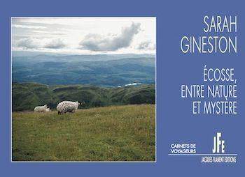 Écosse, entre nature et mystère - Sarah Gineston - Jacques Flament Editions
