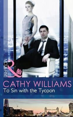 To Sin with the Tycoon (Mills & Boon Modern) (Seven Sexy Sins - Book 1)
