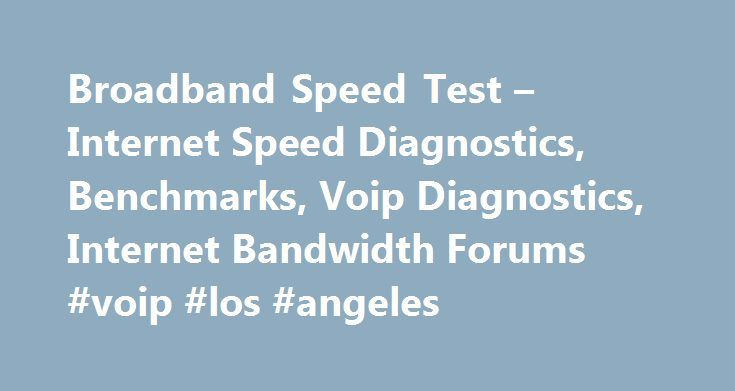 Broadband Speed Test – Internet Speed Diagnostics, Benchmarks, Voip Diagnostics, Internet Bandwidth Forums #voip #los #angeles http://nebraska.remmont.com/broadband-speed-test-internet-speed-diagnostics-benchmarks-voip-diagnostics-internet-bandwidth-forums-voip-los-angeles/  # 403 FORBIDDEN. LOGGED BY www.ispgeeks.com Either the address you are accessing this site from has been banned for previous malicious behavior or the action you attempted is considered to be hostile to the proper…