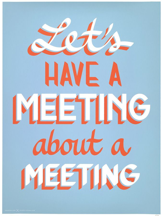 ecopop  Let's Have A Meeting About A Meeting  Limited Edition Silk Screen Poster with Studio Sloan