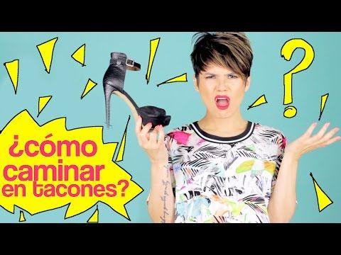 Como Caminar Con Tacones - How To Walk In Heels | Visto Bueno 46 | Maiah Ocando - YouTube