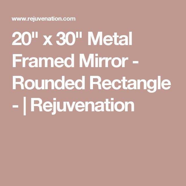"20"" x 30"" Metal Framed Mirror - Rounded Rectangle -   