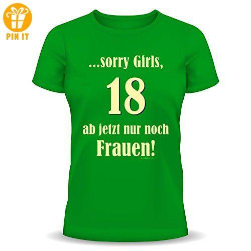 Geburtstagsgeschenk T-Shirt zum 18. Geburtstag - Sorry Girls, 18 ab jetzt nur noch Frauen! Größe M - T-Shirts mit Spruch   Lustige und coole T-Shirts   Funny T-Shirts (*Partner-Link)