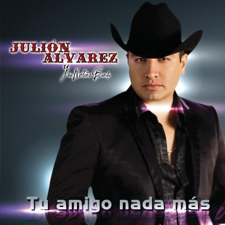 Julión Alvarez y su Norteño Banda - Tu Amigo Nada Más (Pre-order)