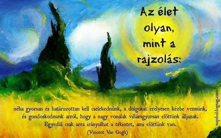 Vincent Van Gogh gondolata az életről. A kép forrása: Napi Boldogság # Facebook