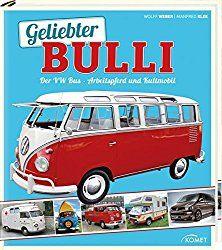 Bulli VW Legende, Geliebter Bulli: Der VW Bus - Arbeitspferd und Kultmobil Gebundene Ausgabe – 1. Juni 2015 von Wolff Weber (Autor), Manfred Klee (Autor)