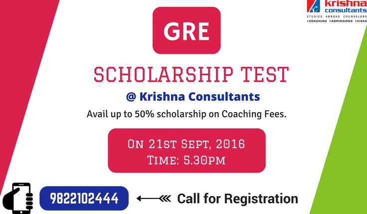 Appear for GRE Scholarship test at Krishna Consultants and win scholarship of up to 50% on coaching fees. Test Date: 21st Sept, 2016. Time: 5.30pm Batch starting from : 23rd Sept, 2016.