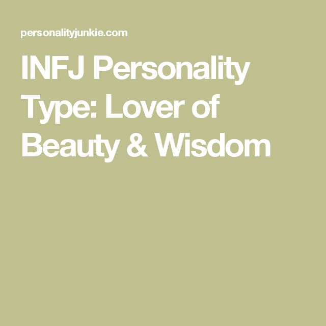 INFJ Personality Type: Lover of Beauty & Wisdom unbelievably accurate description :0)