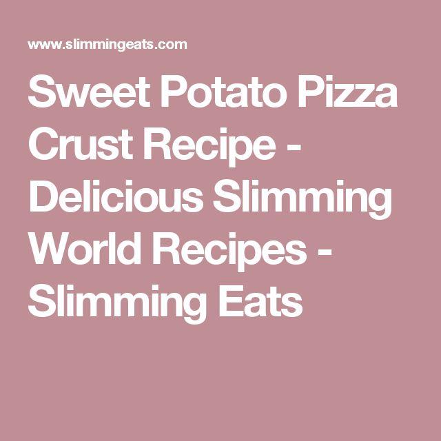 Sweet Potato Pizza Crust Recipe - Delicious Slimming World Recipes - Slimming Eats