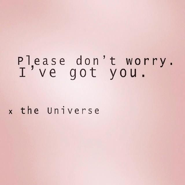 Please Don't Worry. I've Got You.