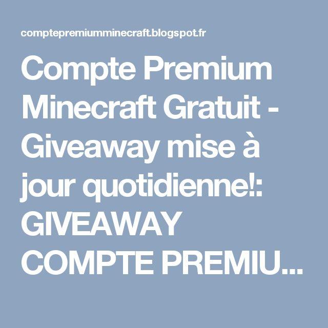 Compte Premium Minecraft Gratuit - Giveaway mise à jour quotidienne!: GIVEAWAY COMPTE PREMIUM MINECRAFT GRATUIT