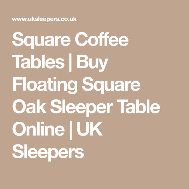 Square Coffee Tables   Buy Floating Square Oak Sleeper Table Online   UK Sleepers