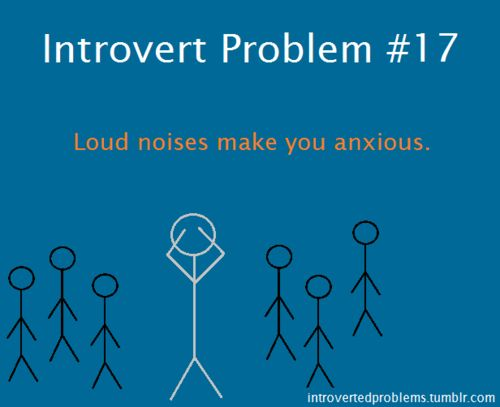 Loud noises make me anxious. (unless its music that i like)