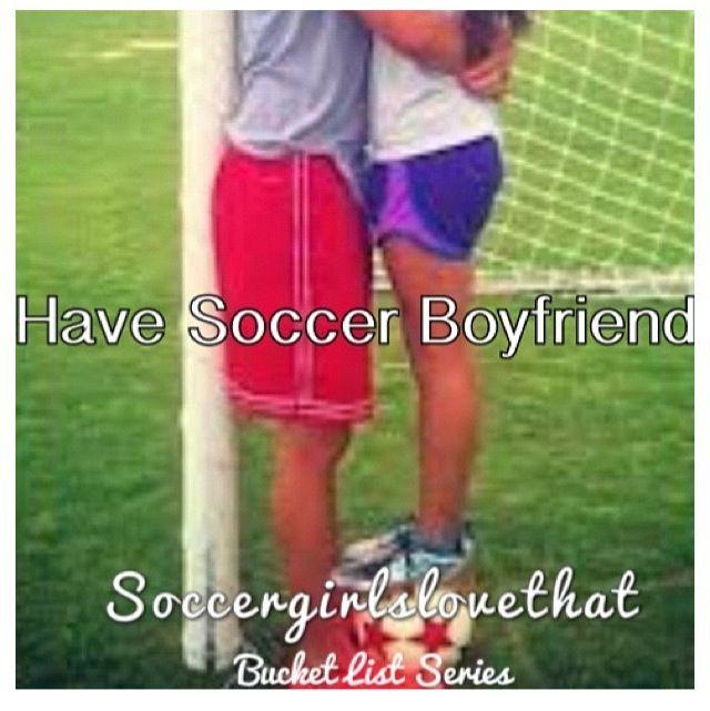 Soccer boyfriend!