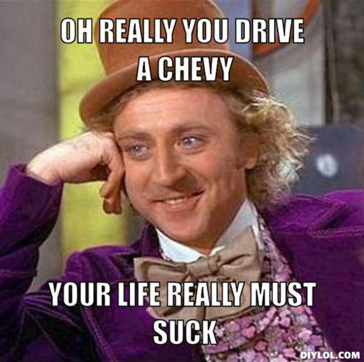 Chevy Sucks Memes Willy-wonka-meme-generator