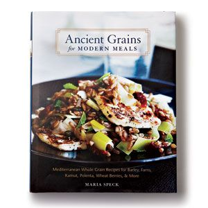 The Best Healthy Cookbooks | 5. Ancient Grains for Modern Meals | CookingLight.com