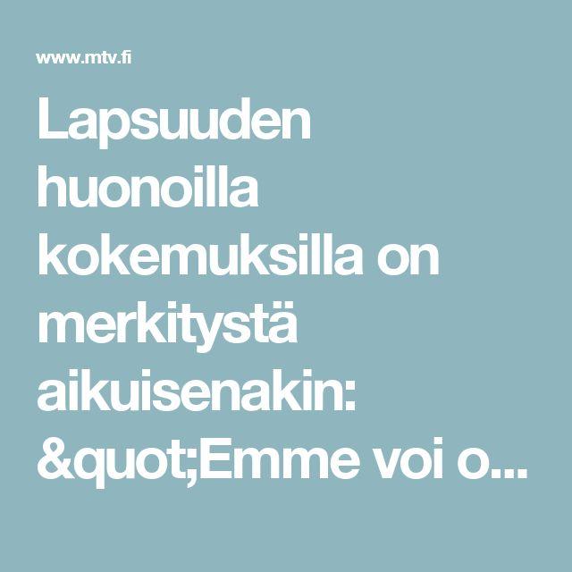 """Lapsuuden huonoilla kokemuksilla on merkitystä aikuisenakin: """"Emme voi olla varmoja siitä, miten stressi on vaikuttanut"""" - Lifestyle - MTV.fi"""