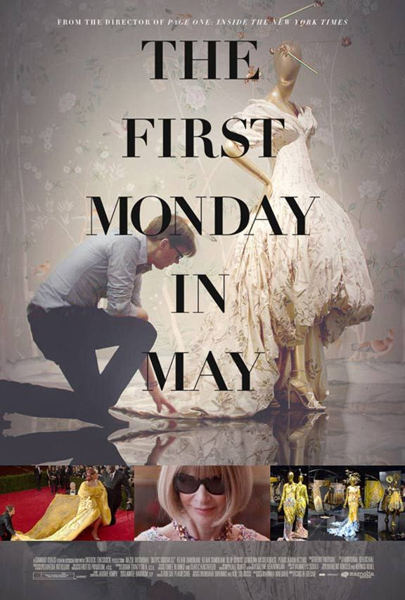 The First Monday In May (2016) Great documentary, a bit lengthy. Fun to see how it all comes together. I'd kill to go to a Met Gala