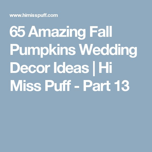 65 Amazing Fall Pumpkins Wedding Decor Ideas | Hi Miss Puff - Part 13