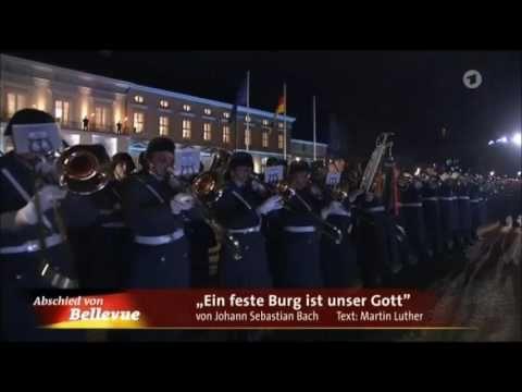 Ein feste Burg ist unser Gott - Großer Zapfenstreich Bundespräsident Gauck
