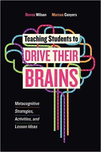 An ASCD Study Guide For Teaching Students To Drive Their Brains Metacognitive Strategies Activities And Lesson Ideas