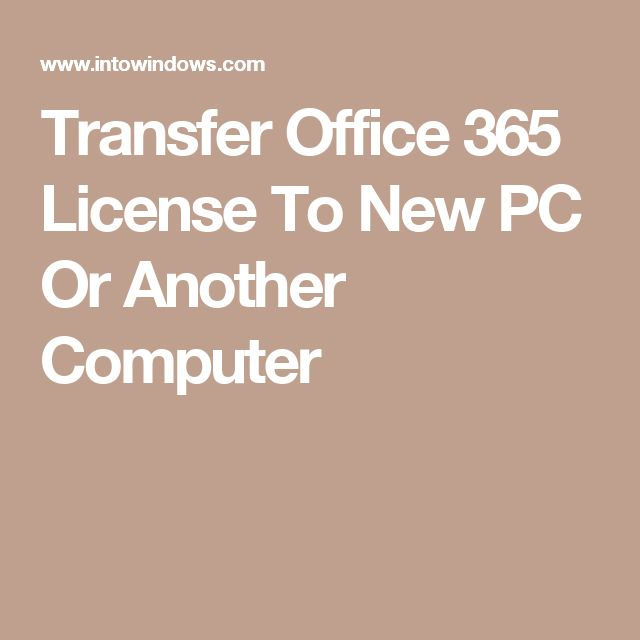 Transfer Office 365 License To New PC Or Another Computer