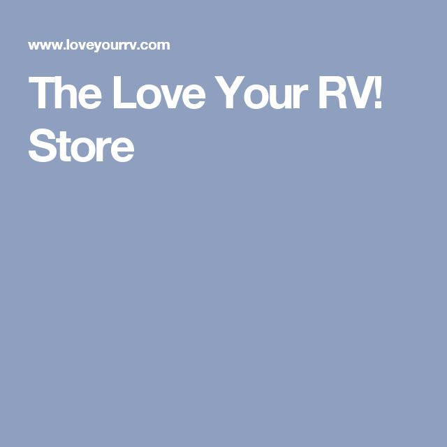 The Love Your RV! Store