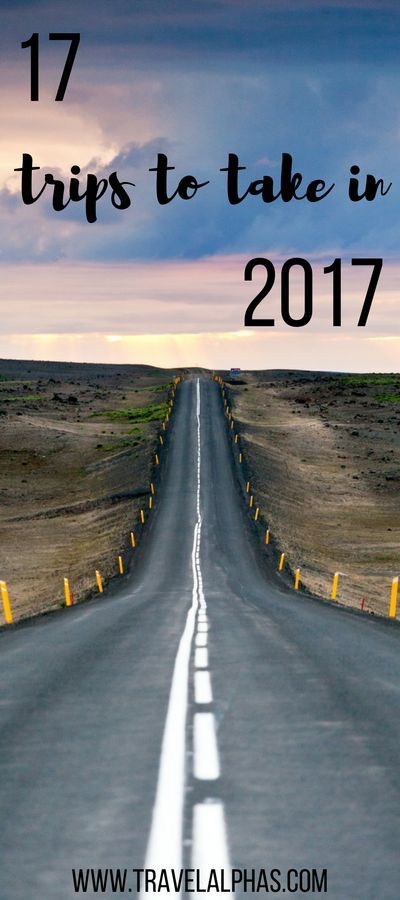Are you looking for some travel inspiration, and trying to figure out your travel plans for the next year? Here are our picks for the top 17 best trips to take in 2017 to fuel your wanderlust! - Travel Alphas - http://www.travelalphas.com - Thanks for pinning!