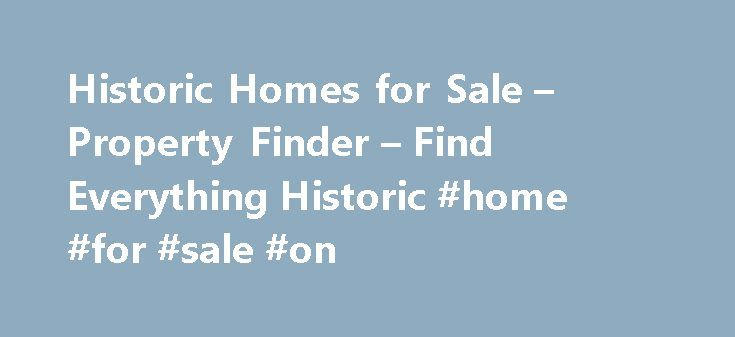 Historic Homes for Sale – Property Finder – Find Everything Historic #home #for #sale #on http://property.remmont.com/historic-homes-for-sale-property-finder-find-everything-historic-home-for-sale-on/  The Finest Historic Properties For Sale Wirtland Oak Grove. VA Considered to be the finest example of Gothic Revival architecture in Virginia, Wirtland was completed in 1850 for the son of the United States Attorney General under President James Madison. Situated on over 112 acres in…