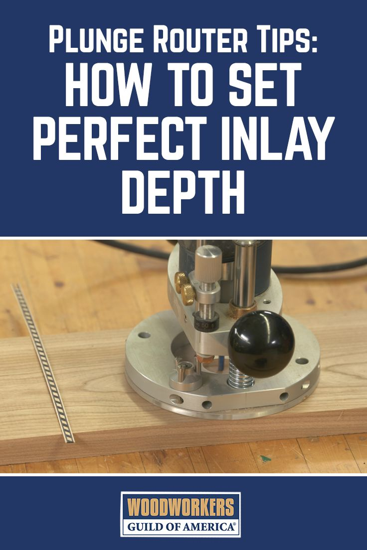 Plunge Router Tips: Set Perfect Inlay Depth | WWGOA