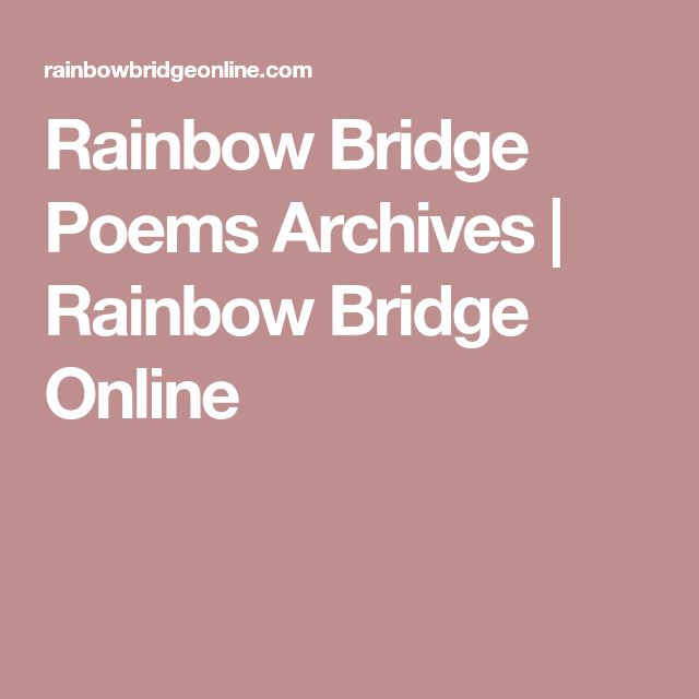 Rainbow Bridge Poems Archives | Rainbow Bridge Online
