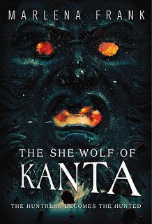 Cover Reveal: The She-Wolf of Kanta by Marlena Frank