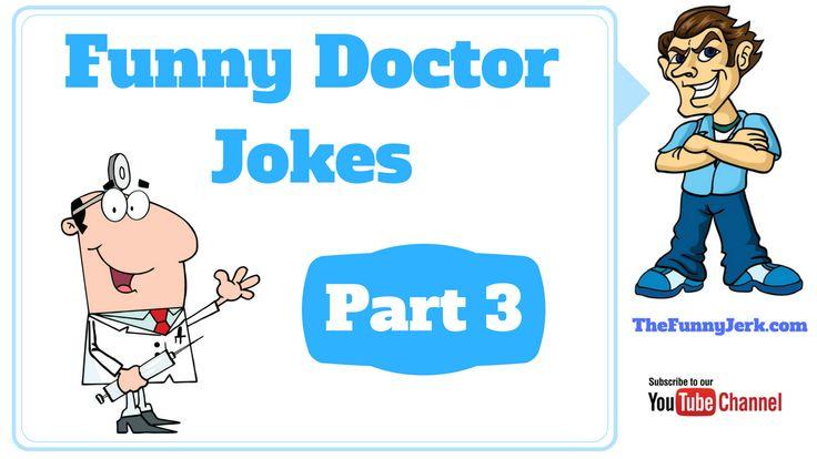 Funny Doctor jokes part 3. Jokes about medical doctors & nurses. Doctor doctor, doctor patient and nurse jokes.