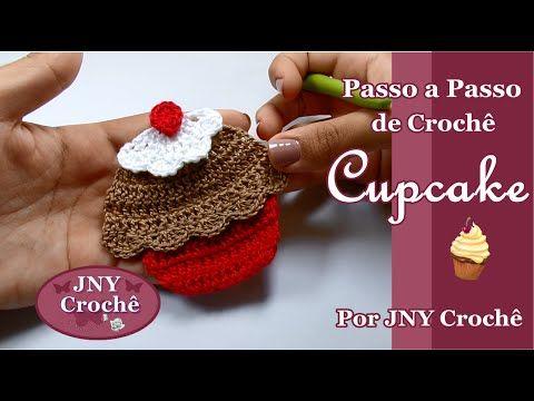 Passo a Passo Cupcake de crochê por JNY Crochê - YouTube