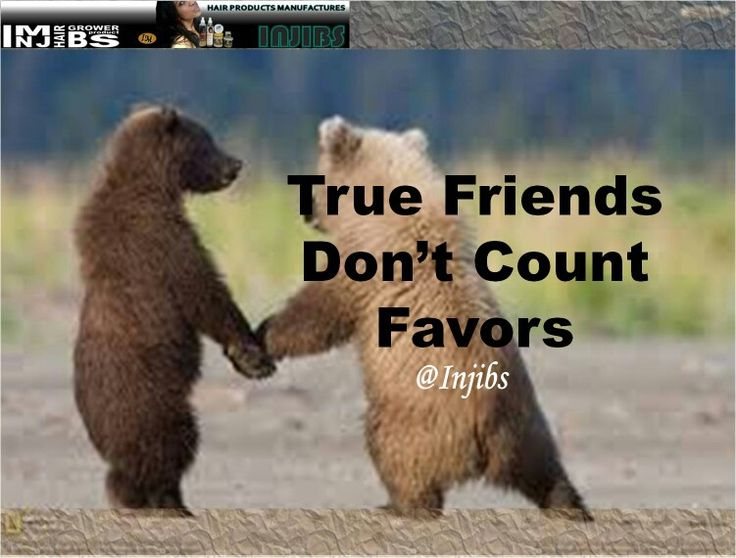 Injibs quotes TRUE FRIENDS DON'T COUNT FAVORS