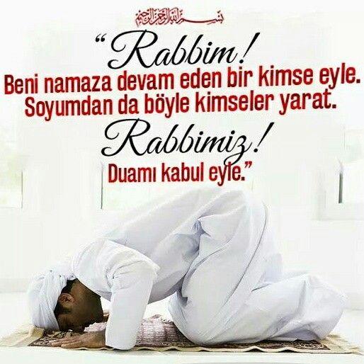 """Rahman ve Rahim olan Allah'ın Adıyla  """"Rabbim! Beni namaza devam eden bir kimse eyle. Soyumdan da böyle kimseler yarat. Rabbimiz! Duamı kabul eyle.""""  [İbrahim Suresi 40.Ayet Meali]  #namaz #devam #yaratılış #rabbim #amin #hayırlıcumalar #türkiye #ilmisuffa"""