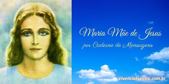 Maria Mãe de Jesus por Caderno de Mensagens - Vivência Espírita