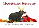 Christmas Wombat by Jackie French, illustrated by Bruce Whatley