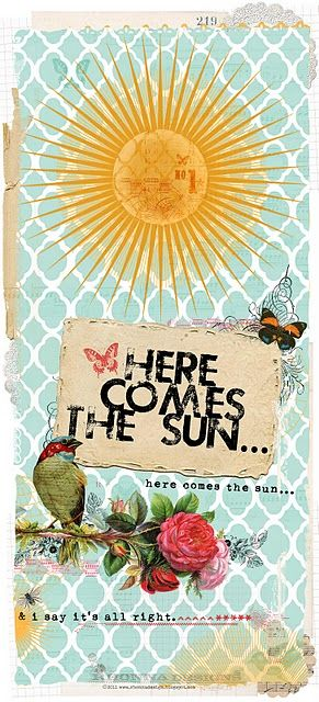 Here Comes the Sun.  The Beatles (George Harrison). Abbey Road 1969  **I am using this as a Bookmark....