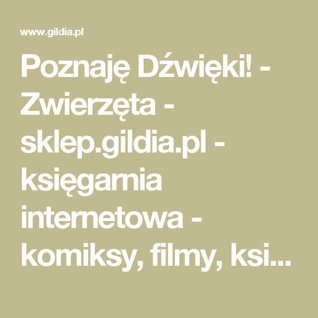 Poznaję Dźwięki! - Zwierzęta - sklep.gildia.pl - księgarnia internetowa - komiksy, filmy, książki, muzyka, rpg