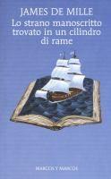 Lo strano manoscritto trovato in un cilindro di rame / James De Mille