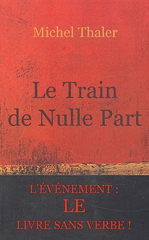 """En 2004, el francés Michel Dansel, con el pseudónimo de Michel Thaler, publicó una novela de 233 páginas llamada """"Le Train de Nulle Part"""" que no utiliza ni un solo verbo. Dansel, doctor en letras, tildó al verbo de  """"invasor, usurpador de nuestra literatura""""."""