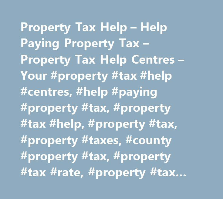 Property Tax Help – Help Paying Property Tax – Property Tax Help Centres – Your #property #tax #help #centres, #help #paying #property #tax, #property #tax #help, #property #tax, #property #taxes, #county #property #tax, #property #tax #rate, #property #tax #consultants http://tanzania.nef2.com/property-tax-help-help-paying-property-tax-property-tax-help-centres-your-property-tax-help-centres-help-paying-property-tax-property-tax-help-property-tax-property-taxes-co/  # Property Tax Help…