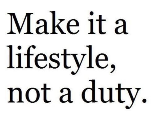 Make it a lifestyle,not a duty.. Healthy living can be fun if you do it everyday. Ima try my best beginning 2014,,