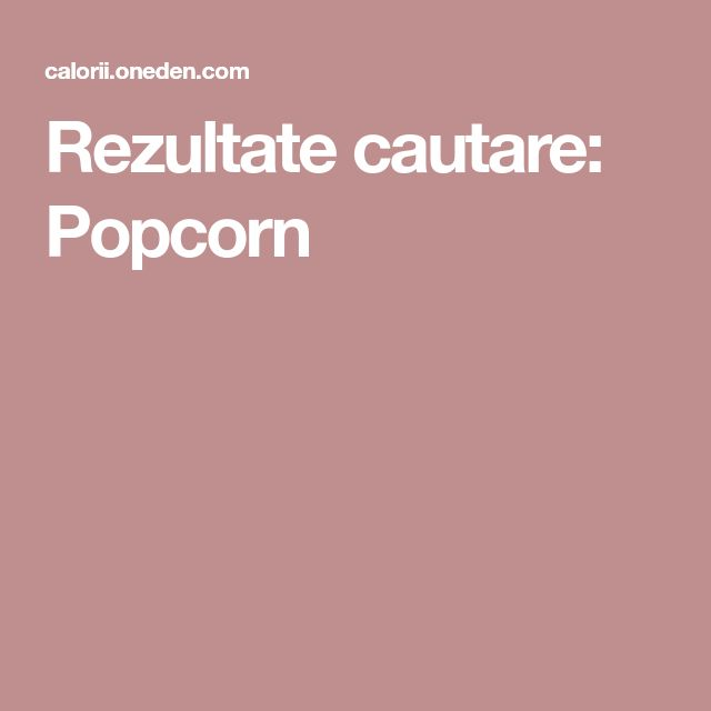 Rezultate cautare: Popcorn