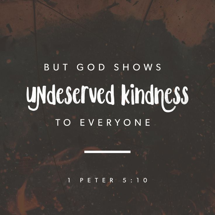 Quotes And Images 2: God Shows Undeserved Kindness To Everyone.